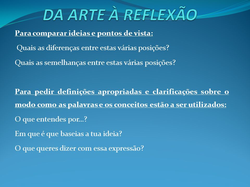 DA ARTE À REFLEXÃO Para comparar ideias e pontos de vista: