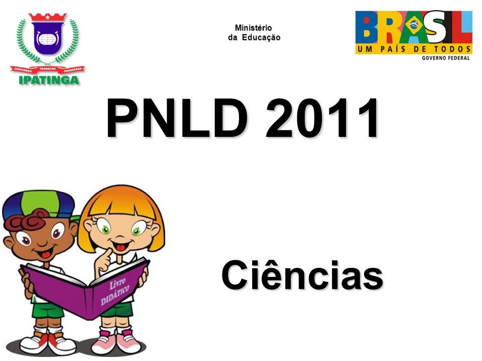 Ministério da Educação PNLD 2011 Ciências