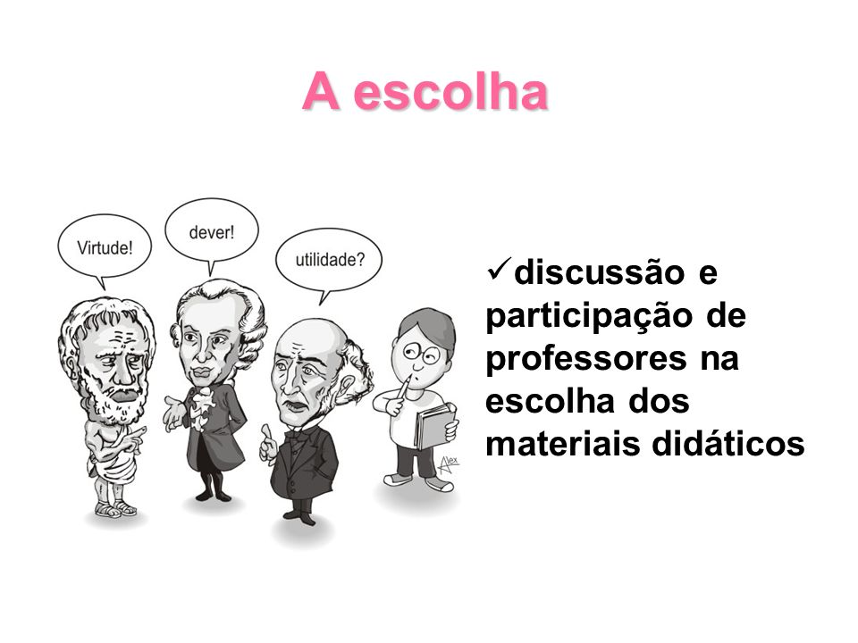 A escolha discussão e participação de professores na escolha dos materiais didáticos