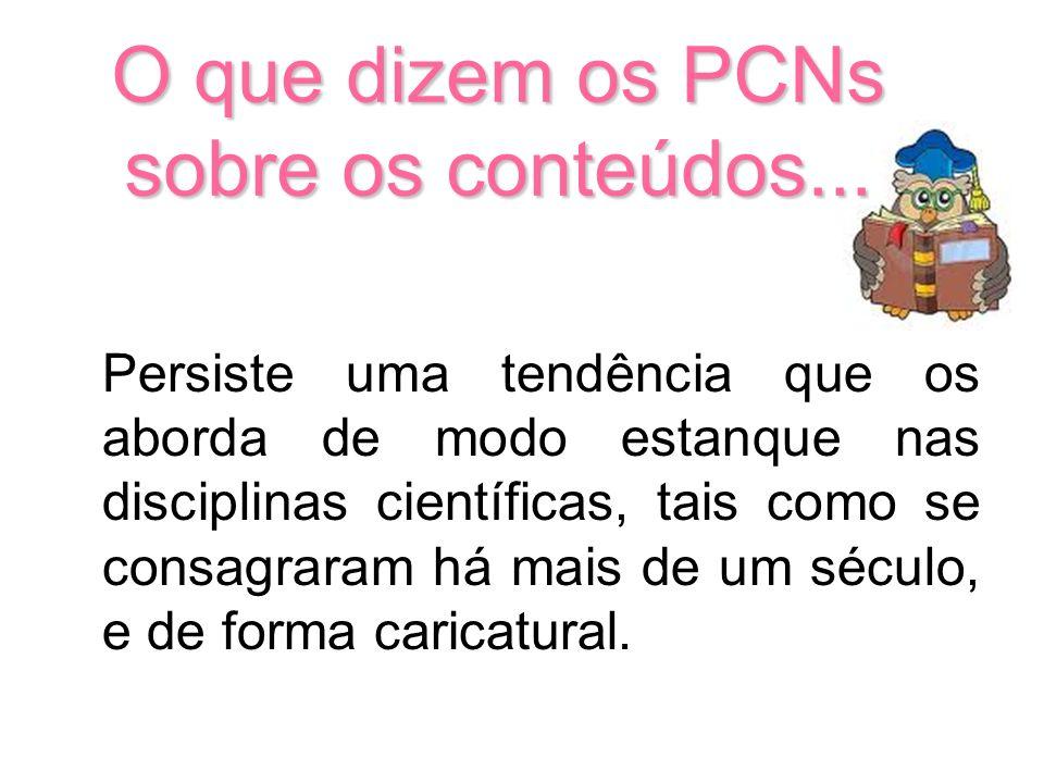 O que dizem os PCNs sobre os conteúdos...