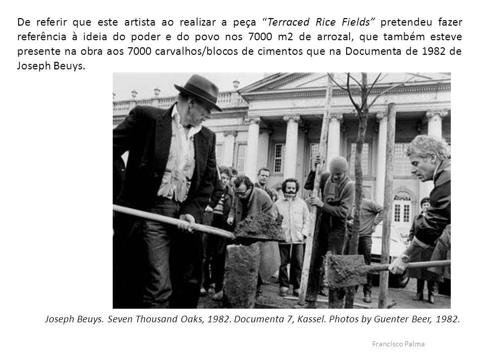 De referir que este artista ao realizar a peça Terraced Rice Fields pretendeu fazer referência à ideia do poder e do povo nos 7000 m2 de arrozal, que também esteve presente na obra aos 7000 carvalhos/blocos de cimentos que na Documenta de 1982 de Joseph Beuys.