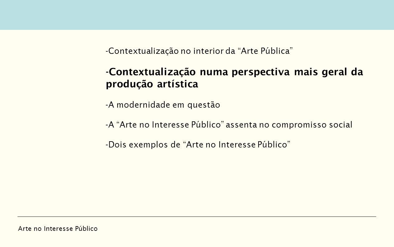 -Contextualização numa perspectiva mais geral da produção artística