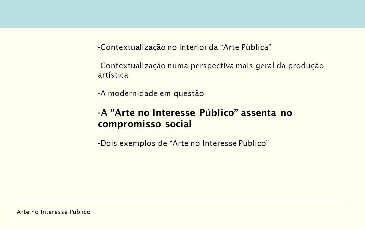 -A Arte no Interesse Público assenta no compromisso social