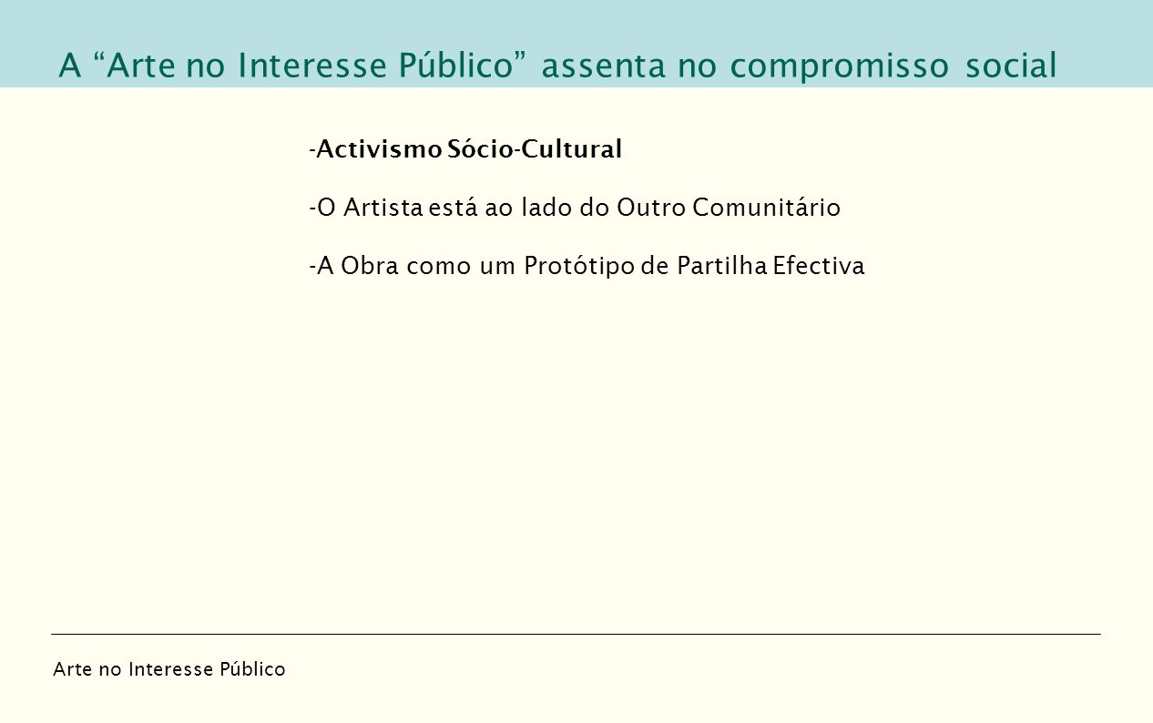 A Arte no Interesse Público assenta no compromisso social