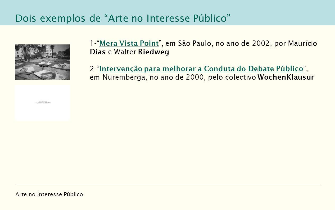 Dois exemplos de Arte no Interesse Público