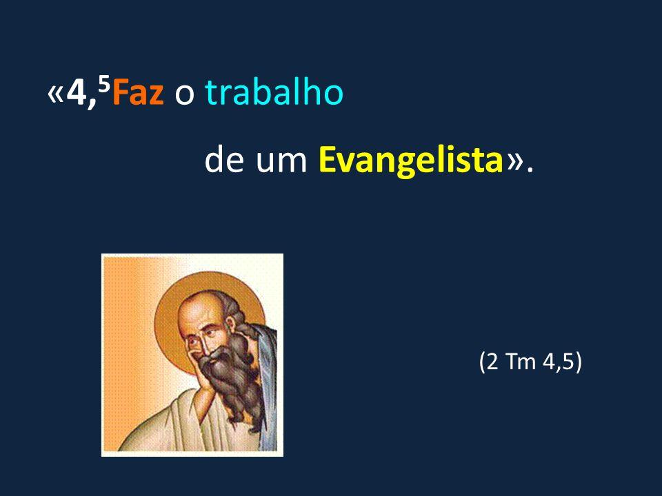 «4,5Faz o trabalho de um Evangelista».