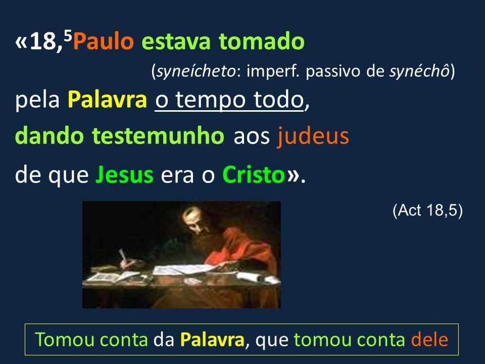 dando testemunho aos judeus de que Jesus era o Cristo».