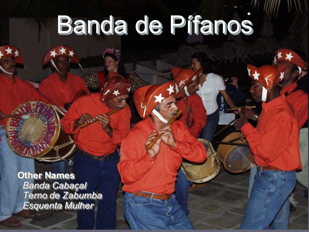 Banda de Pífanos Other Names Banda Cabaçal Terno de Zabumba