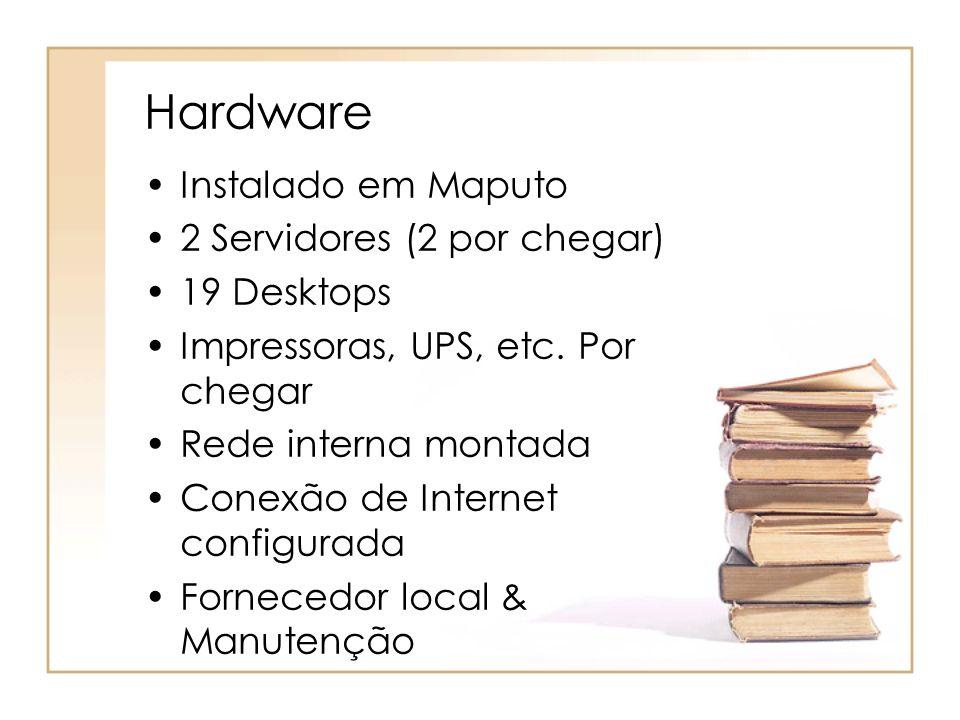 Hardware Instalado em Maputo 2 Servidores (2 por chegar) 19 Desktops