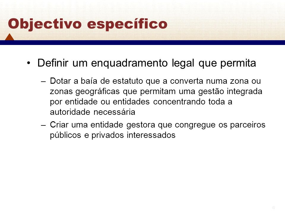 Objectivo específico Definir um enquadramento legal que permita