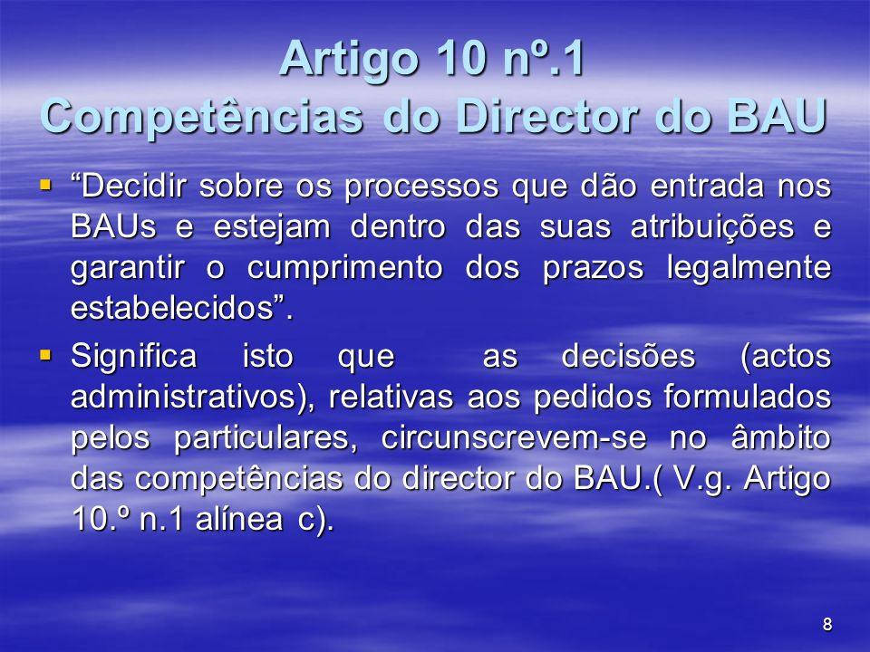 Artigo 10 nº.1 Competências do Director do BAU
