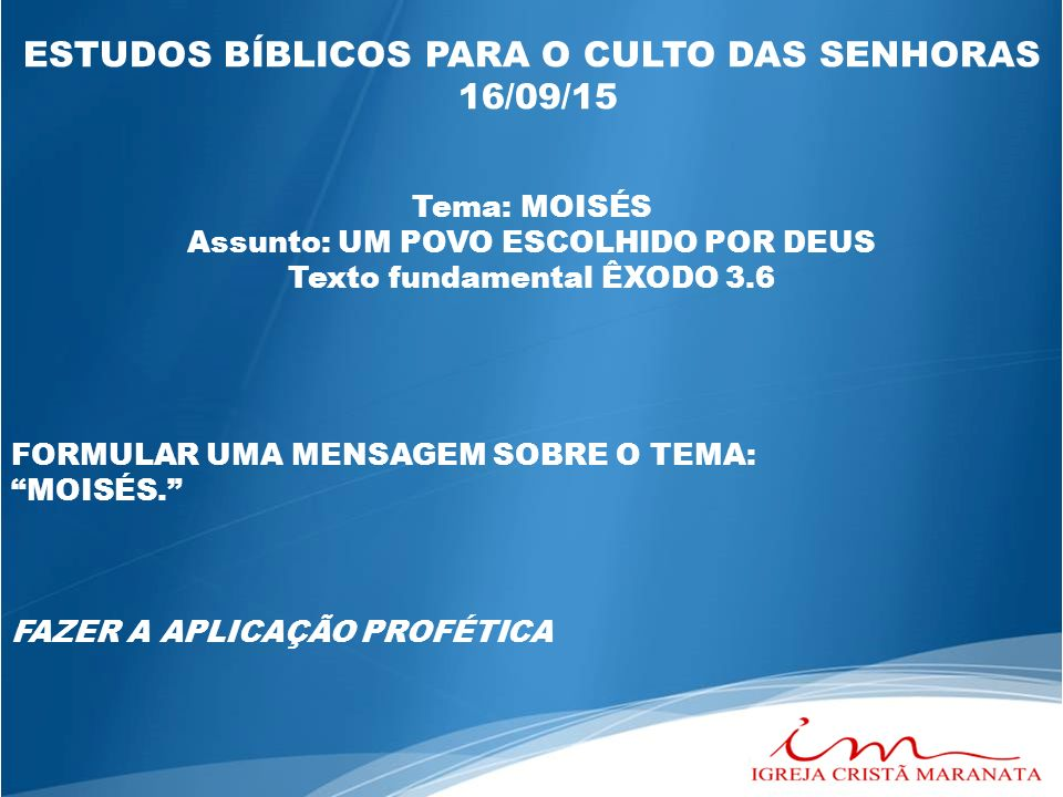ESTUDOS BÍBLICOS PARA O CULTO DAS SENHORAS