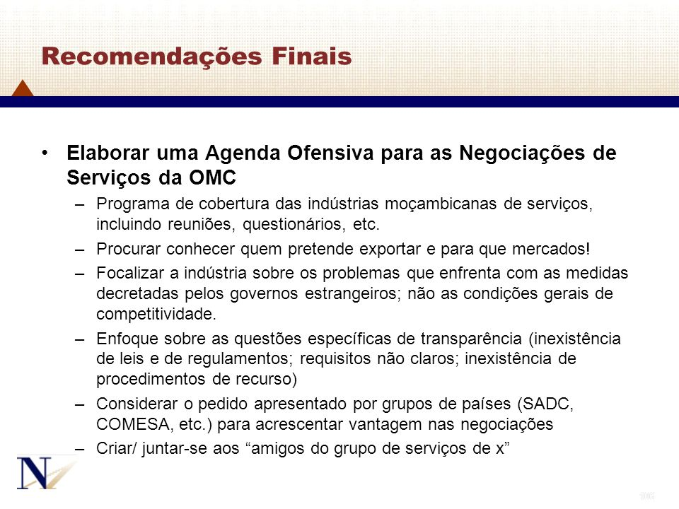 Recomendações Finais Elaborar uma Agenda Ofensiva para as Negociações de Serviços da OMC.
