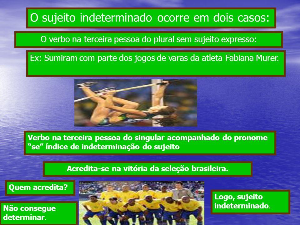 Acredita-se na vitória da seleção brasileira.