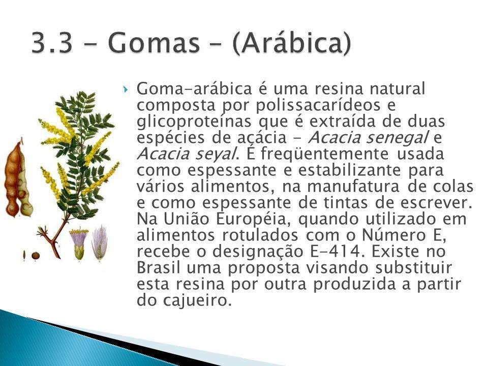 3.3 - Gomas – (Arábica)