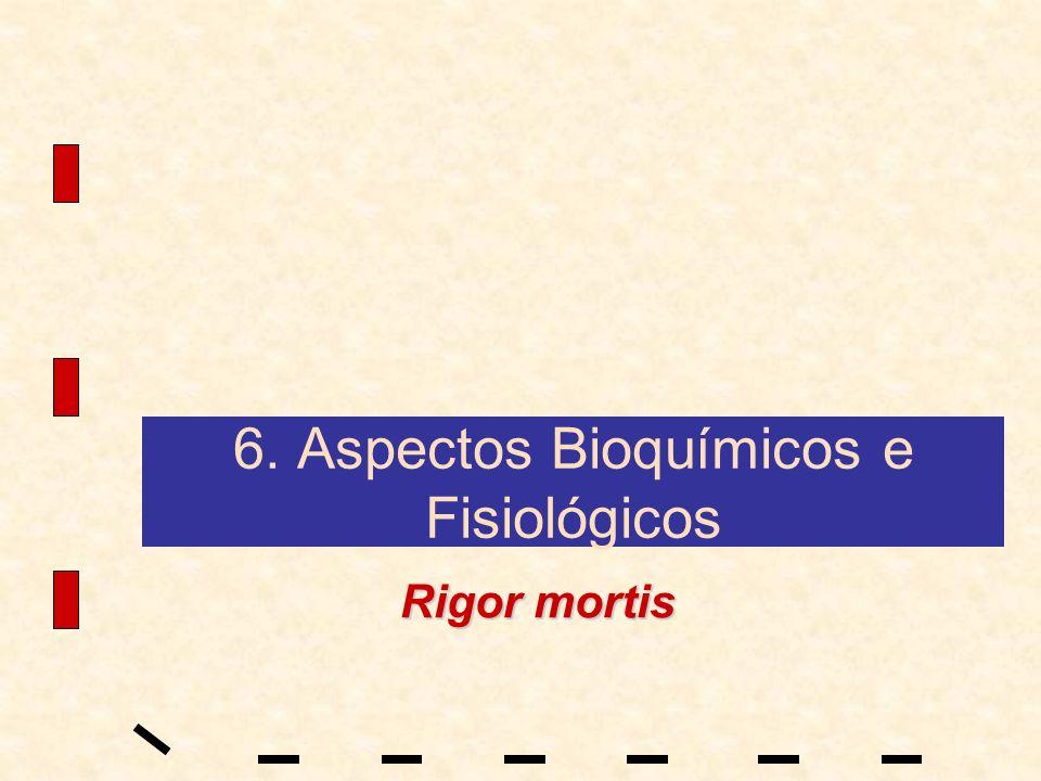 6. Aspectos Bioquímicos e Fisiológicos