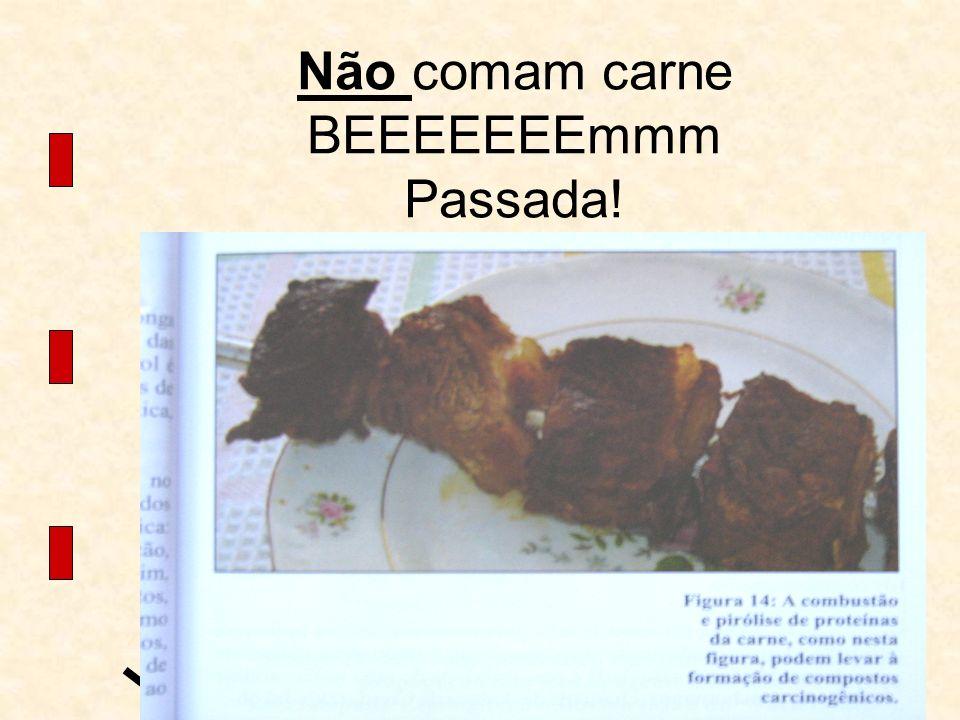 Não comam carne BEEEEEEEmmm Passada!