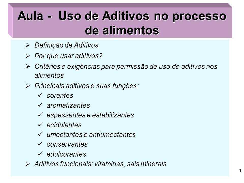 Aula - Uso de Aditivos no processo de alimentos