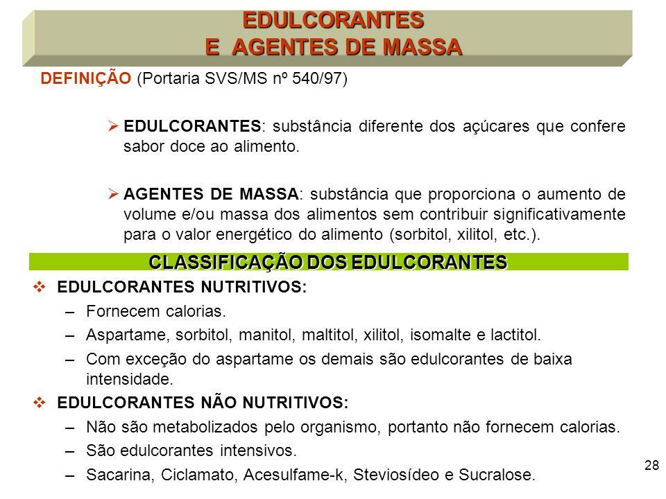 EDULCORANTES E AGENTES DE MASSA