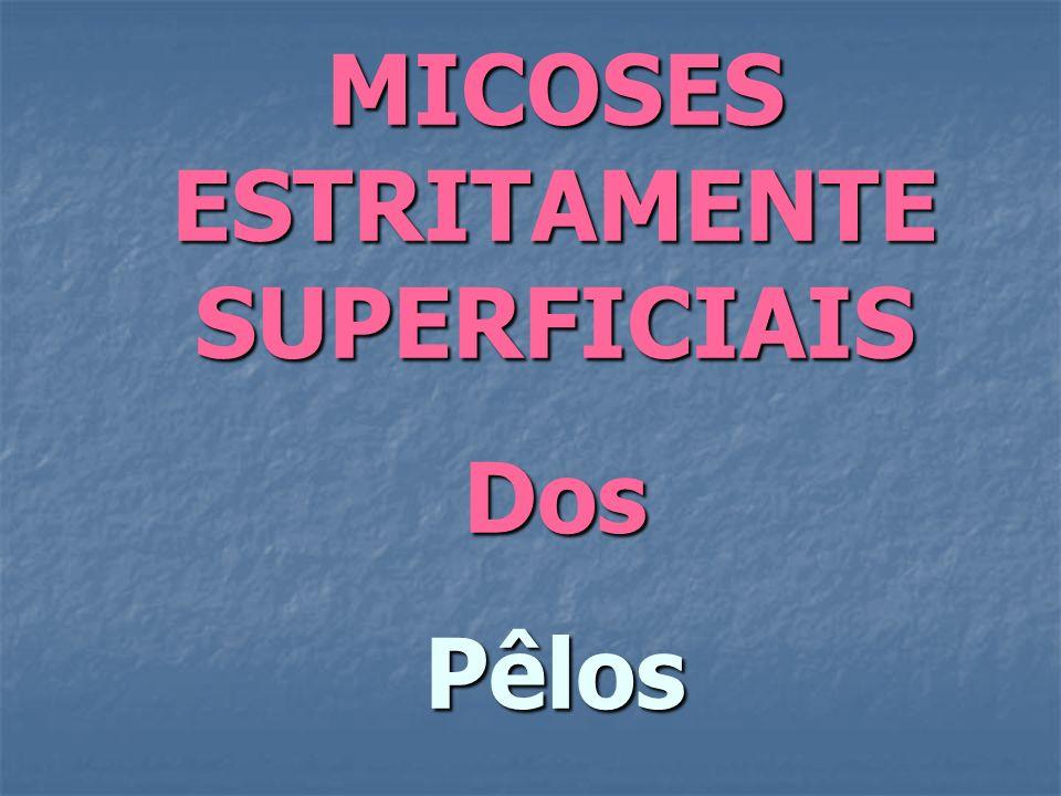 MICOSES ESTRITAMENTE SUPERFICIAIS