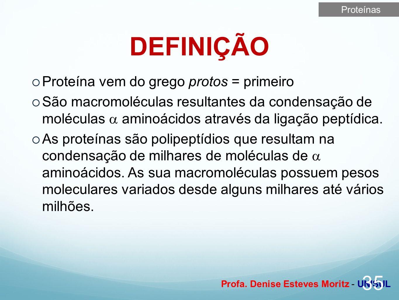 DEFINIÇÃO Proteína vem do grego protos = primeiro