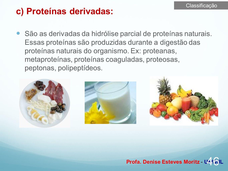 c) Proteínas derivadas: