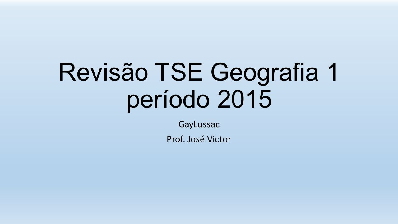 Revisão TSE Geografia 1 período 2015