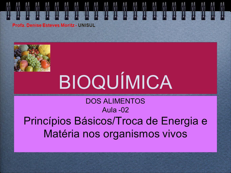 Princípios Básicos/Troca de Energia e Matéria nos organismos vivos
