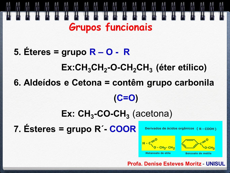 Grupos funcionais 5. Éteres = grupo R – O - R