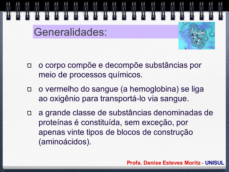 Generalidades: o corpo compõe e decompõe substâncias por meio de processos químicos.