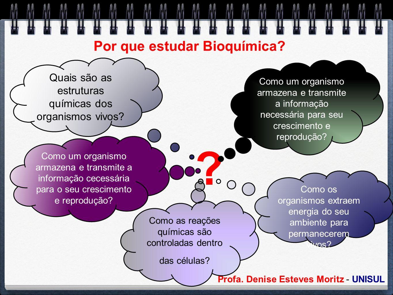 Por que estudar Bioquímica