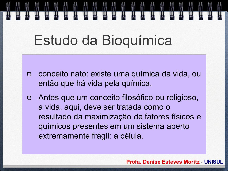 Estudo da Bioquímica conceito nato: existe uma química da vida, ou então que há vida pela química.