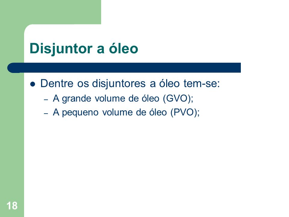 Disjuntor a óleo Dentre os disjuntores a óleo tem-se: