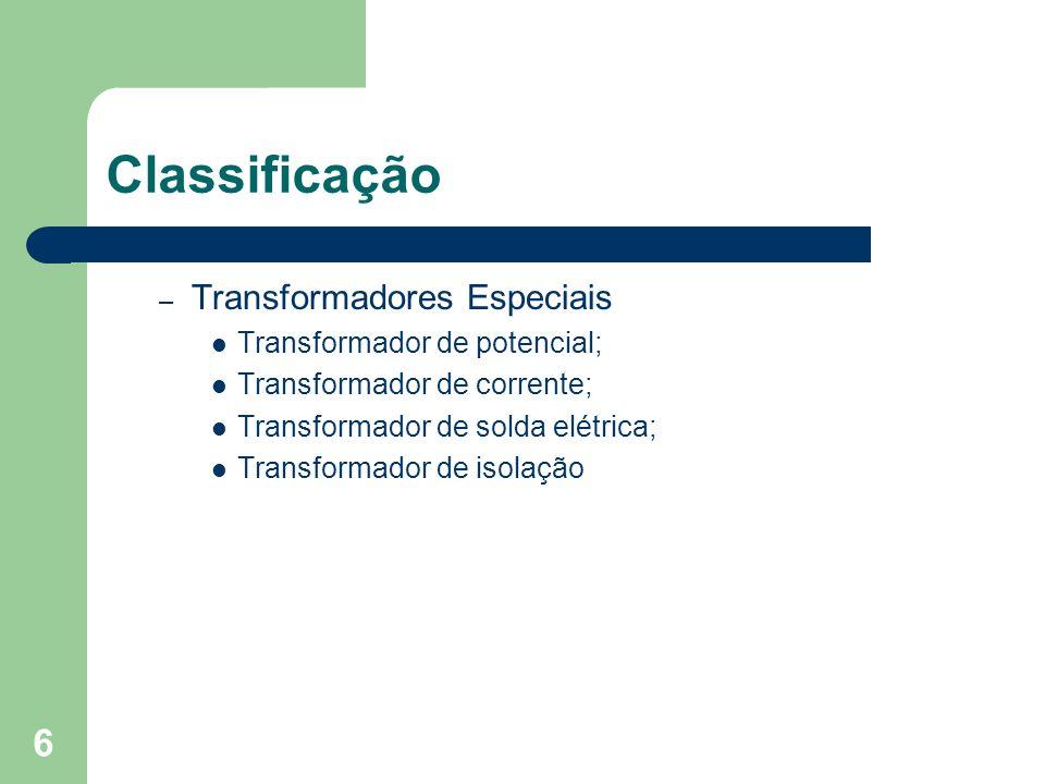 Classificação Transformadores Especiais Transformador de potencial;