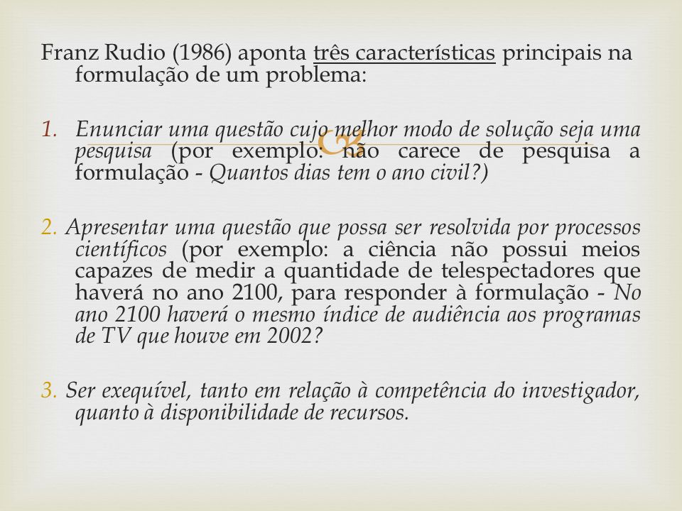 Franz Rudio (1986) aponta três características principais na formulação de um problema: