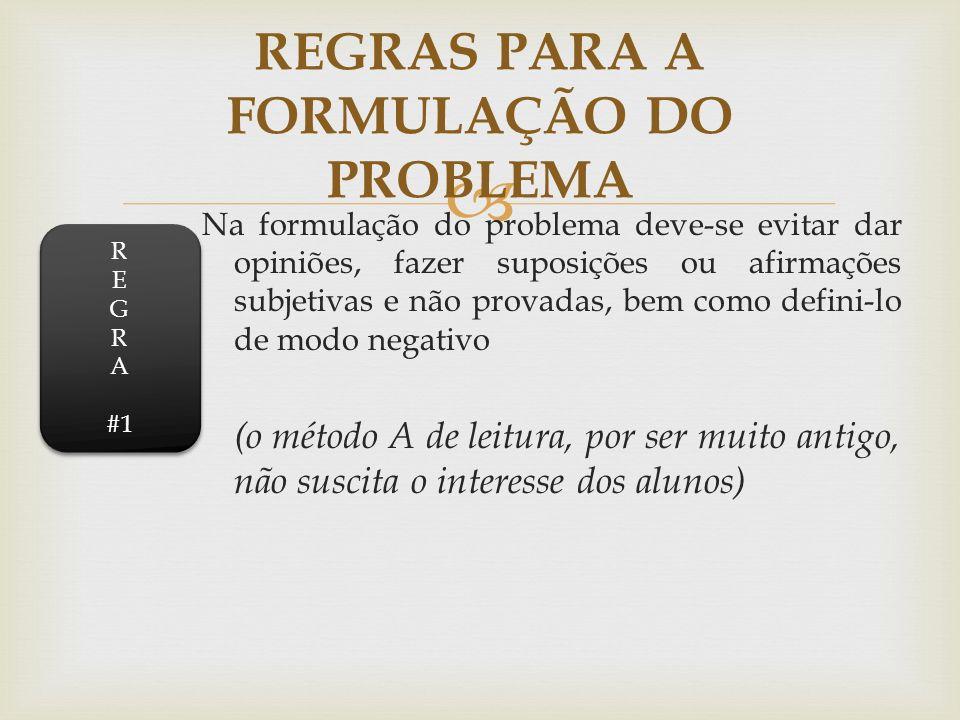 REGRAS PARA A FORMULAÇÃO DO PROBLEMA