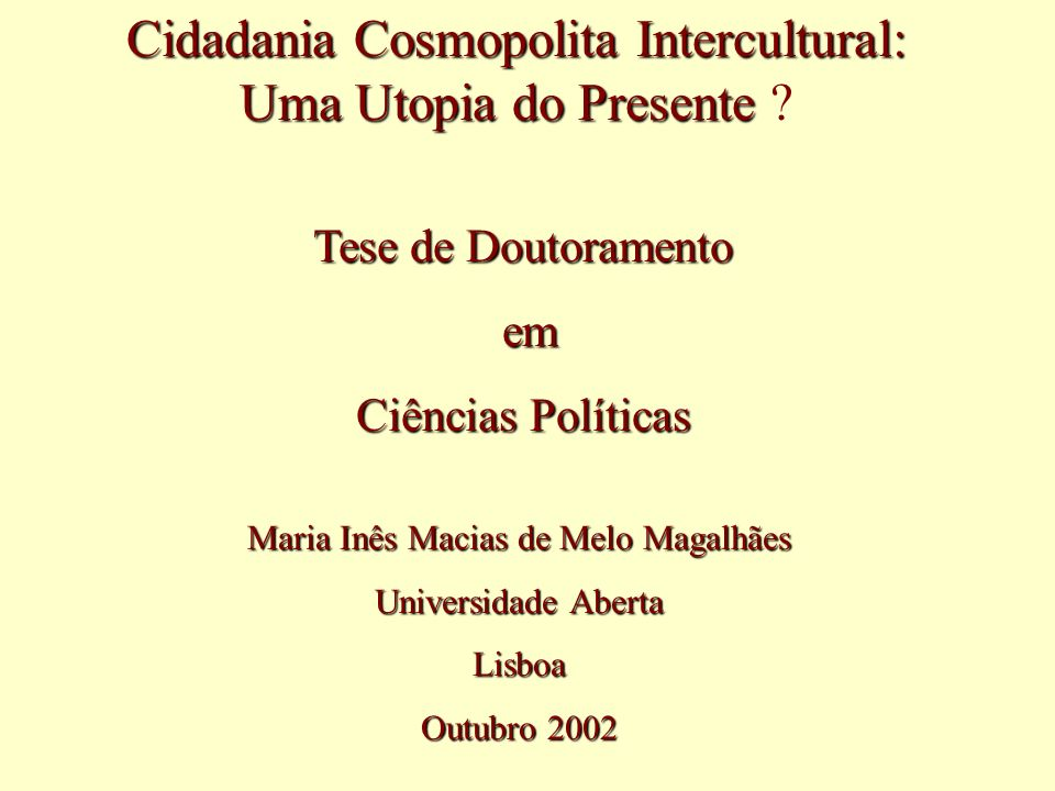 Cidadania Cosmopolita Intercultural: Uma Utopia do Presente
