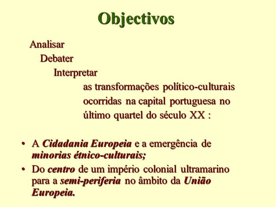 Objectivos Analisar Debater Interpretar