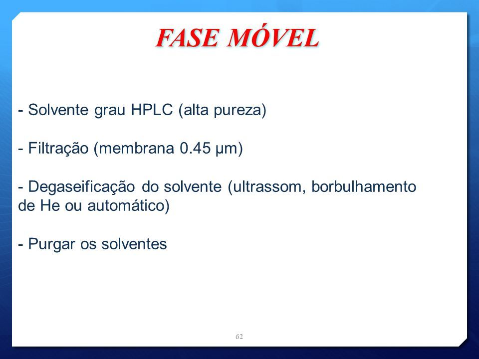 FASE MÓVEL Solvente grau HPLC (alta pureza)