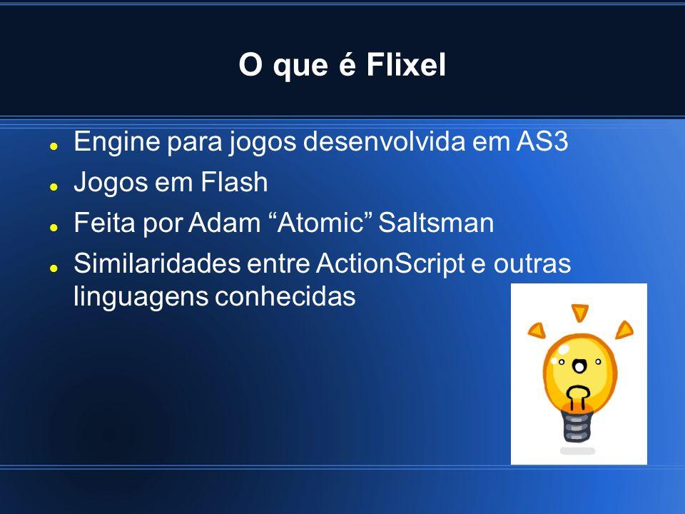 O que é Flixel Engine para jogos desenvolvida em AS3 Jogos em Flash