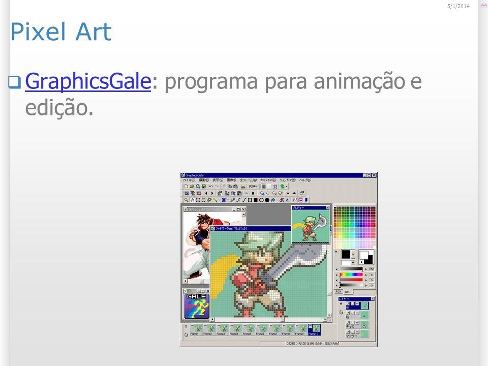 Pixel Art 24/03/2017 GraphicsGale: programa para animação e edição.