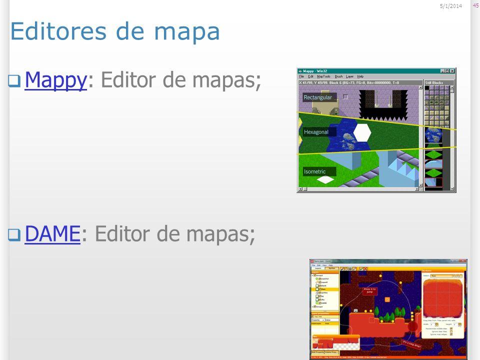Editores de mapa Mappy: Editor de mapas; DAME: Editor de mapas;