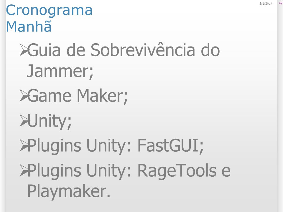 Guia de Sobrevivência do Jammer; Game Maker; Unity;