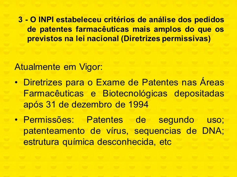 3 - O INPI estabeleceu critérios de análise dos pedidos de patentes farmacêuticas mais amplos do que os previstos na lei nacional (Diretrizes permissivas)