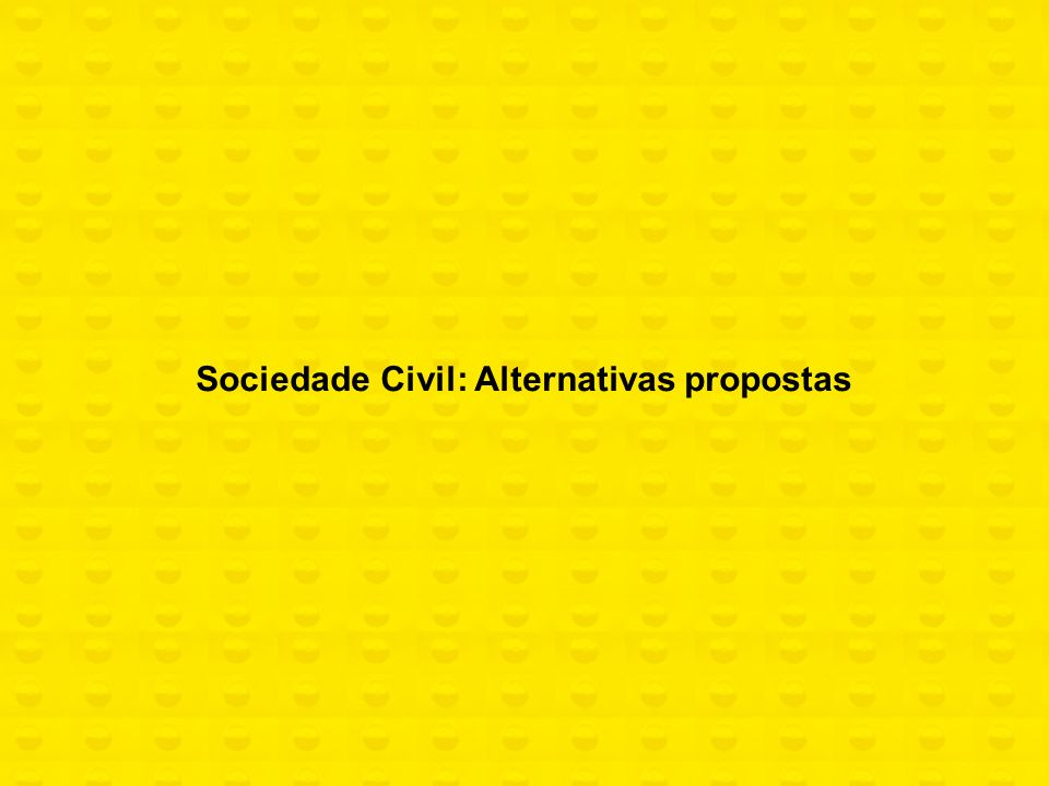 Sociedade Civil: Alternativas propostas