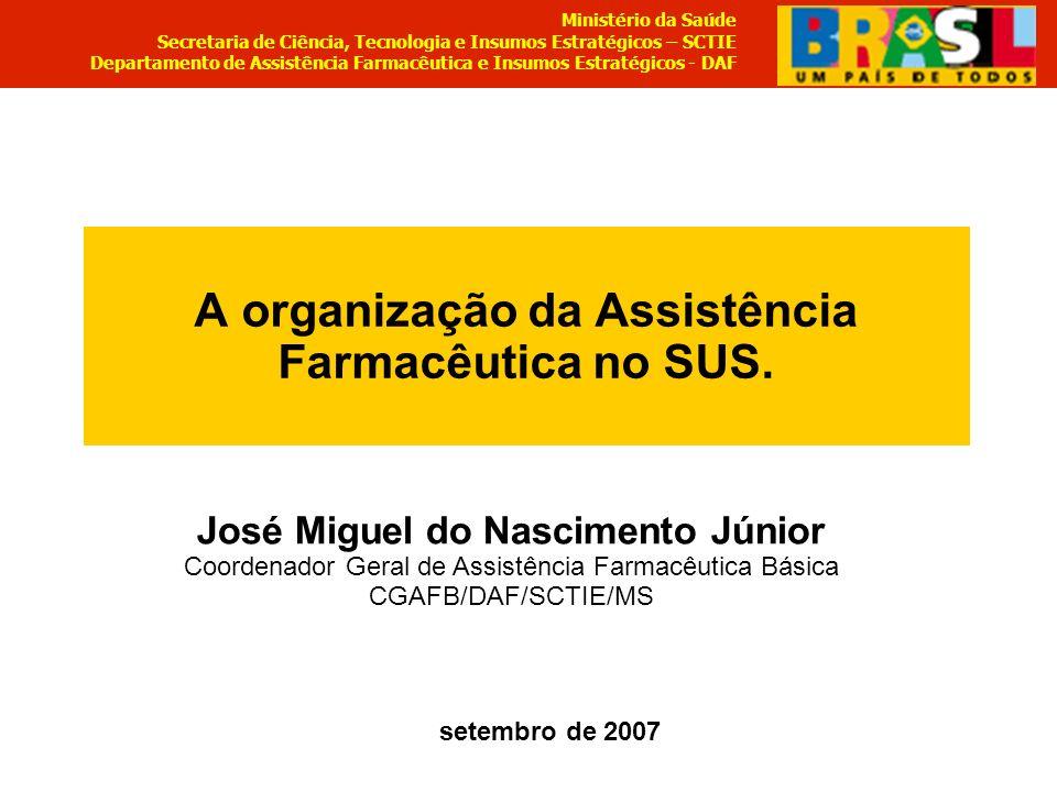 A organização da Assistência Farmacêutica no SUS.