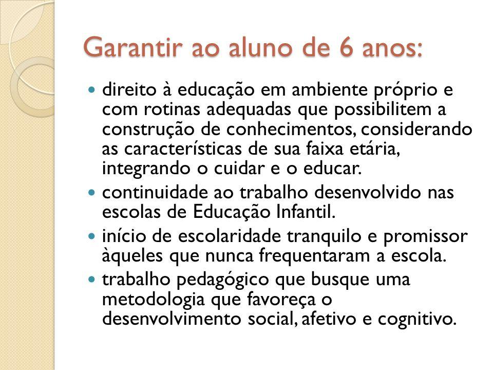 Garantir ao aluno de 6 anos: