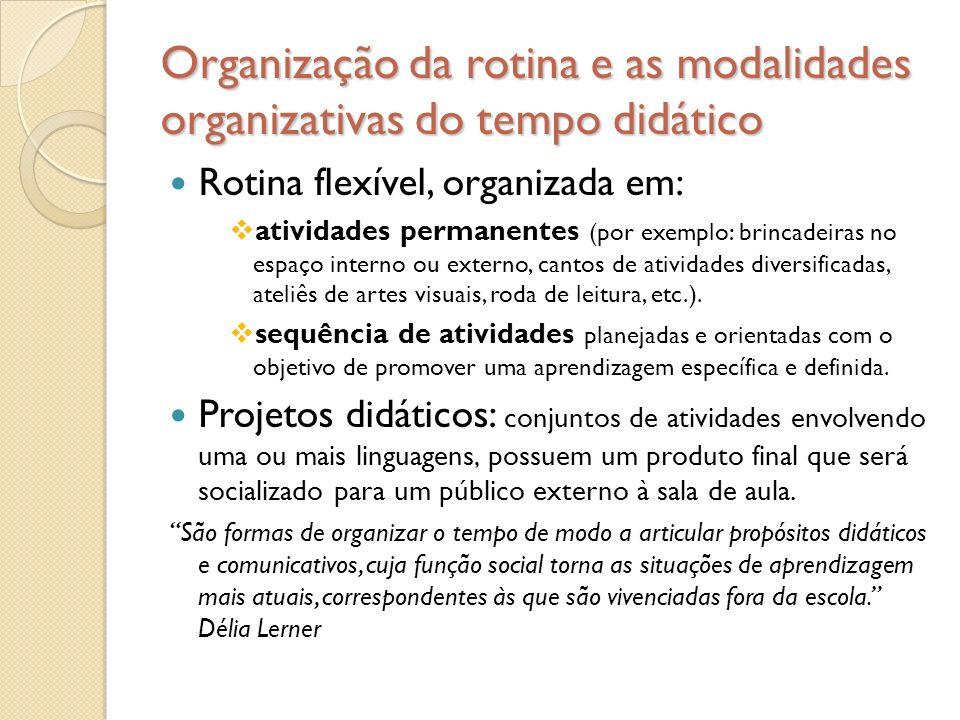 Organização da rotina e as modalidades organizativas do tempo didático