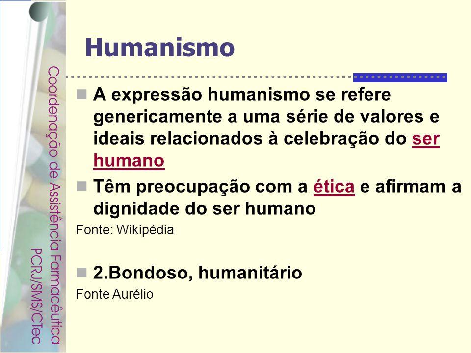 Humanismo A expressão humanismo se refere genericamente a uma série de valores e ideais relacionados à celebração do ser humano.