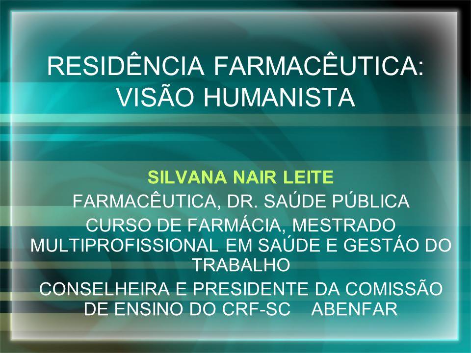RESIDÊNCIA FARMACÊUTICA: VISÃO HUMANISTA